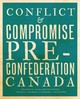 Conflict And Compromise - Messamore, Barbara J.; Knowles, Norman J.; Keshen, Jeffrey A.; Blake, Raymo... - ISBN: 9781442635531