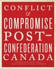 Conflict And Compromise - Blake, Raymond B.; Keshen, Jeffrey A.; Knowles, Norman J.; Messamore, Barba... - ISBN: 9781442635586