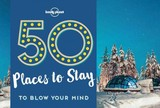 50 Places To Stay To Blow Your Mind - Lonely Planet; Ryan, Kalya - ISBN: 9781786574053