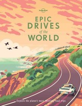 Lonely Planet Epic Drives Of The World - Lonely Planet Publications (COR) - ISBN: 9781786578648