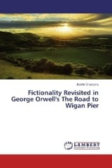 Fictionality Revisited in George Orwell's The Road to Wigan Pier - Chaabane, Bechir - ISBN: 9783659867712