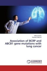 Association of BCRP and ABCB1 gene mutations with lung cancer - Shabbir, Riffat; Masood, Nosheen - ISBN: 9783659966699