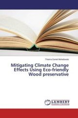 Mitigating Climate Change Effects Using Eco-friendly Wood preservative - Daniel Mshelbwala, Thlama - ISBN: 9783659962165