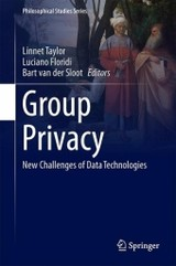Group Privacy - Taylor, Linnet (EDT)/ Floridi, Luciano (EDT)/ Van der Sloot, Bart (EDT) - ISBN: 9783319466064