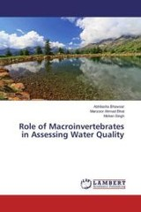 Role of Macroinvertebrates in Assessing Water Quality - Singh, Mohan; Bhat, Manzoor Ahmad; Bhawsar, Abhilasha - ISBN: 9783659874321