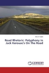 Road Rhetoric: Polyphony in Jack Kerouac's On The Road - Llano, Stephen - ISBN: 9783659950247