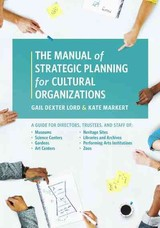 Manual Of Strategic Planning For Cultural Organizations - Markert, Kate; Lord, Gail Dexter - ISBN: 9781538101315