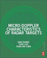 Micro-doppler Characteristics Of Radar Targets - Chen, Yong-an (institute Of Information And Navigation, Air Force Engineering University, Xi'an, China); Luo, Ying (national Lab Of Radar Signal Processing, Xidian University And Key Laboratory For Information Science Of Electromagnetic Waves (ministry Of Education), Fudan University, Shanghai, China); Zhang, Qun (institute Of Information And Navigation, Air Force Engineering University, Xi'an And Key Laboratory For Information Science Of Electromagnetic Waves (ministry Of Education), Fudan University, Shanghai, China) - ISBN: 9780128098615