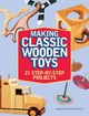 Making Classic Wooden Toys - Francis, Scott (EDT) - ISBN: 9781440347634