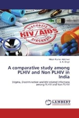 A comparative study among PLHIV and Non PLHIV in India - Adichwal, Nitesh Kumar; Singh, S. K. - ISBN: 9783659956133