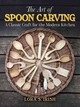 Art Of Spoon Carving - Irish, Lora S. - ISBN: 9780486813493