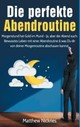 Perfekte Abendroutine - Nickries, Matthew - ISBN: 9783741263286