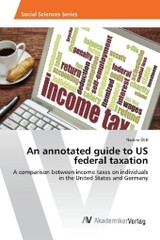 An annotated guide to US federal taxation - Ãttl, Nadine - ISBN: 9783330503052