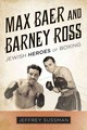 Max Baer And Barney Ross - Sussman, Jeffrey - ISBN: 9781442269323