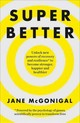 Superbetter - Mcgonigal, Jane - ISBN: 9780008106348