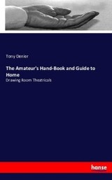 Amateur's Hand-book And Guide To Home - Denier, Tony - ISBN: 9783743419223