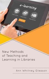 New Methods Of Teaching And Learning In Libraries - Gleason, Ann Whitney - ISBN: 9781442264106