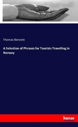 Selection Of Phrases For Tourists Travelling In Norway - Bennett, Thomas - ISBN: 9783743340473