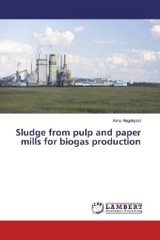 Sludge from pulp and paper mills for biogas production - Hagelqvist, Alina - ISBN: 9783659943393