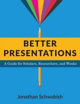 Better Presentations - Schwabish, Jonathan - ISBN: 9780231175210