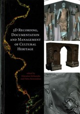 3d Recording, Documentation And Management Of Cultural Heritage - ISBN: 9781849951685