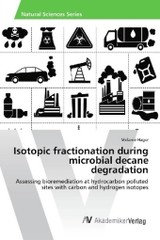 Isotopic fractionation during microbial decane degradation - Hager, Melanie - ISBN: 9783330502697