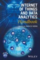 Internet Of Things And Data Analytics Handbook - Geng, Hwaiyu (EDT) - ISBN: 9781119173649