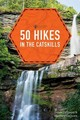 50 Hikes In The Catskills - Cathcart, Matthew; Dellinger, Derek - ISBN: 9781682680407