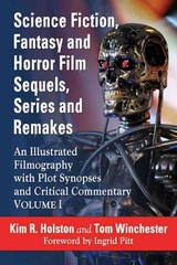 Science Fiction, Fantasy And Horror Film Sequels, Series And Remakes - Holston, Kim R.; Winchester, Tom - ISBN: 9780786493883