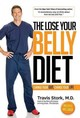 The Lose Your Belly Diet - Stork, Travis, M.d. - ISBN: 9781939457592
