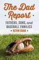 The Dad Report â Fathers, Sons, and Baseball Families - Cook, Kevin - ISBN: 9780393246001