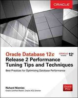 Oracle Database 12c Release 2 Performance Tuning Tips & Techniques - Niemiec, Richard - ISBN: 9781259589683