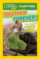 National Geographic Kids Chapters: Together Forever - Quattlebaum, Mary; National Geographic Kids - ISBN: 9781426324642