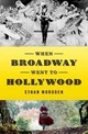 When Broadway Went To Hollywood - Mordden, Ethan - ISBN: 9780199395408