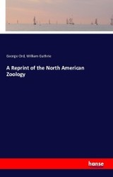 Reprint Of The North American Zoology - Ord, George; Guthrie, William - ISBN: 9783743332478