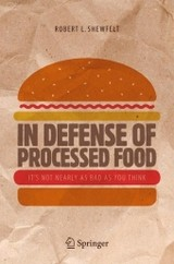 In Defense Of Processed Food - Shewfelt, Robert L. - ISBN: 9783319453927
