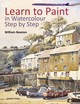 Learn To Paint In Watercolour Step By Step - Newton, William - ISBN: 9781782215233