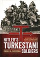 Hitlers Turkestani Soldiers - Dossena, Paolo A. - ISBN: 9781909982734