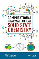 Computational Pharmaceutical Solid State Chemistry - ISBN: 9781118700747