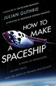How To Make A Spaceship - Guthrie, Julian - ISBN: 9781784162375
