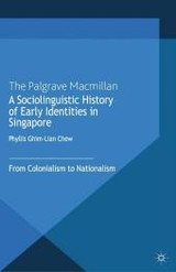 Sociolinguistic History Of Early Identities In Singapore - Chew, Phyllis Ghim Lian - ISBN: 9781349436576