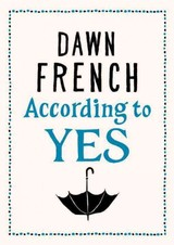 According To Yes - French, Dawn - ISBN: 9780718159177