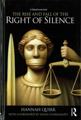 Rise And Fall Of The Right Of Silence - Quirk, Hannah (university Of Manchester, Uk) - ISBN: 9780415547710