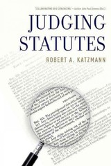 Judging Statutes - Katzmann, Robert A. (chief Judge, Chief Judge, United States Court Of Appeals For The Second Circuit) - ISBN: 9780190263294