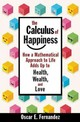 The Calculus Of Happiness - Fernandez, Oscar E. - ISBN: 9780691168630