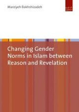 Changing Gender Norms In Islam Between Reason And Revelation - Bakhshizadeh, Marziyeh - ISBN: 9783863887353