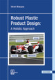 Robust Plastic Product Design - Bhargava, Vikram - ISBN: 9781569905807