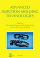 Advanced Injection Molding Technologies - Chen, Shia-chung/ Turng, Lih-Sheng/ Kamal, Musa R. (EDT) - ISBN: 9781569906033