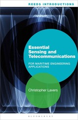 Reeds Introductions: Essential Sensing And Telecommunications For Marine Engineering Applications - Lavers, Christopher (senior Lecturer, Britannia Royal Naval College, Uk) - ISBN: 9781472922182