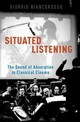Situated Listening The Sound Of Absorption - Biancorosso, Giorgio (associate Professor Of Music, Associate Professor Of ... - ISBN: 9780195374711